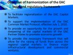 objective of harmonization of the eac legal and regulatory framework