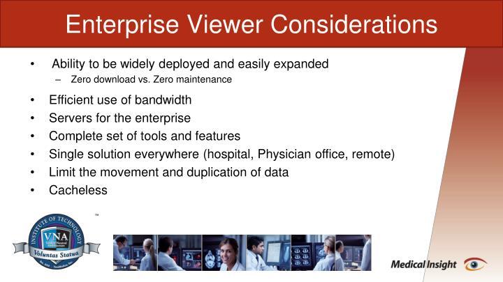 Enterprise Viewer Considerations
