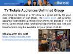 tv tickets audiences unlimited group