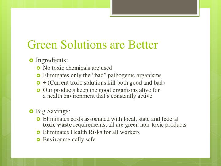Green Solutions are Better