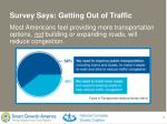survey says getting out of traffic