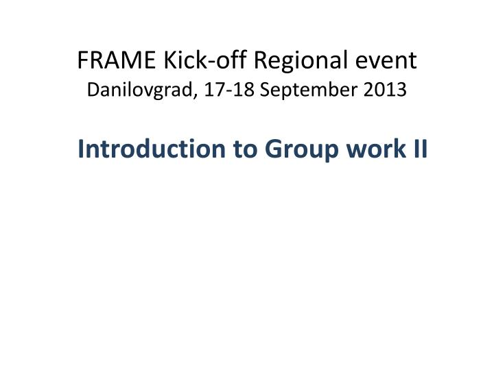 frame kick off regional event danilovgrad 17 18 september 2013 n.