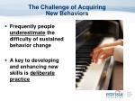 the challenge of acquiring new behaviors