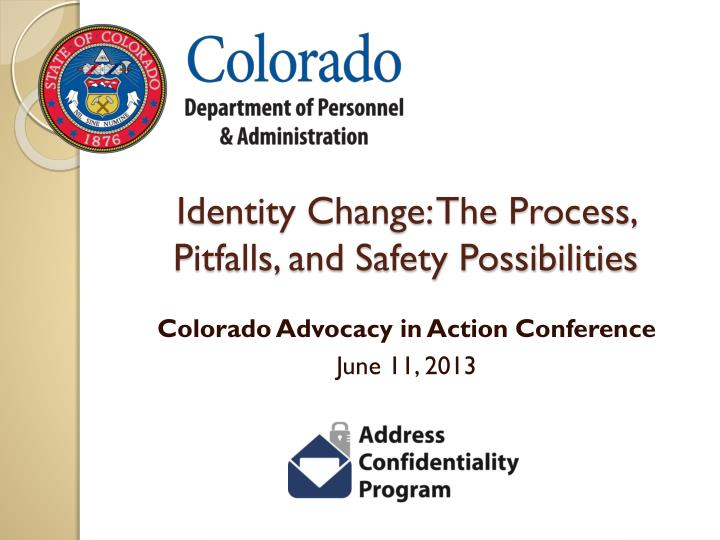 identity change the process pitfalls and safety possibilities n.
