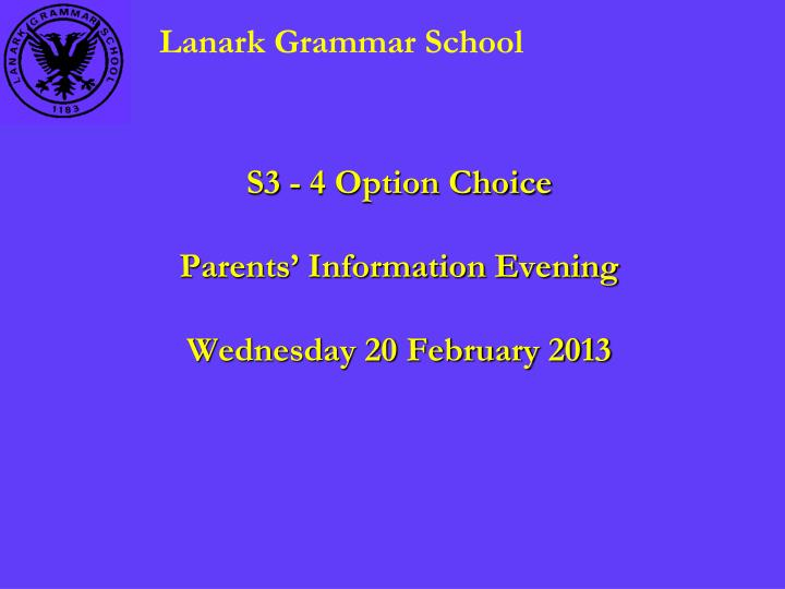 s3 4 option choice parents information evening wednesday 20 february 2013 n.
