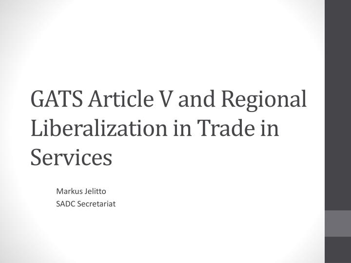 gats article v and regional liberalization in trade in services n.