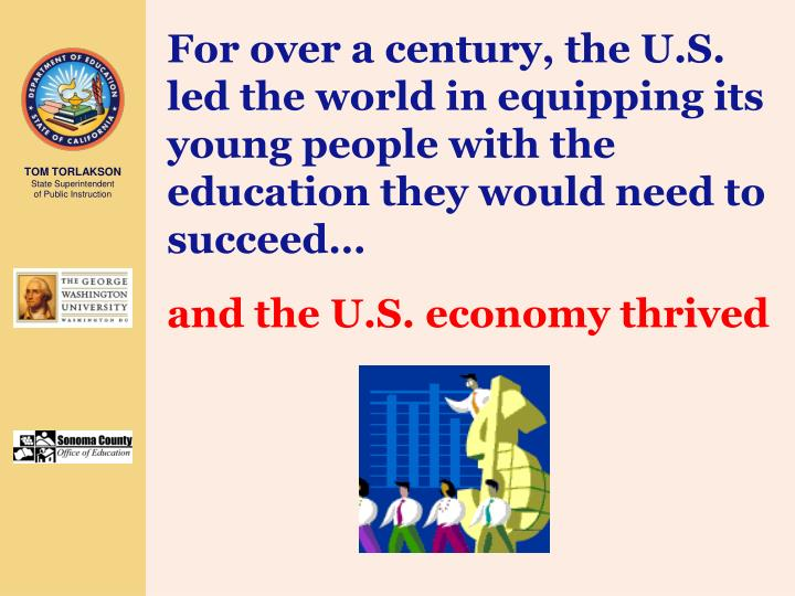 For over a century, the U.S. led the world in equipping its young people with the education they would need to succeed…