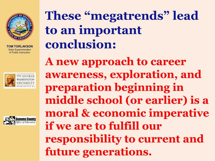 "These ""megatrends"" lead to an important conclusion:"