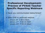 professional development preview of pvaas teacher specific reporting webinars