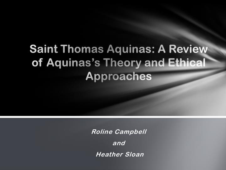saint thomas aquinas a review of aquinas s theory and ethical approaches n.