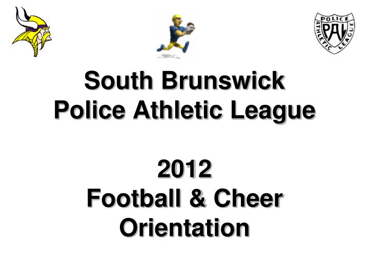 south brunswick police athletic league 2012 football cheer orientation n.