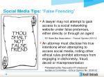 social media tips false friending