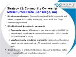 strategy 2 community ownership market creek plaza san diego ca