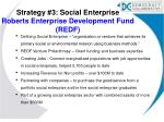strategy 3 social enterprise roberts enterprise development fund redf