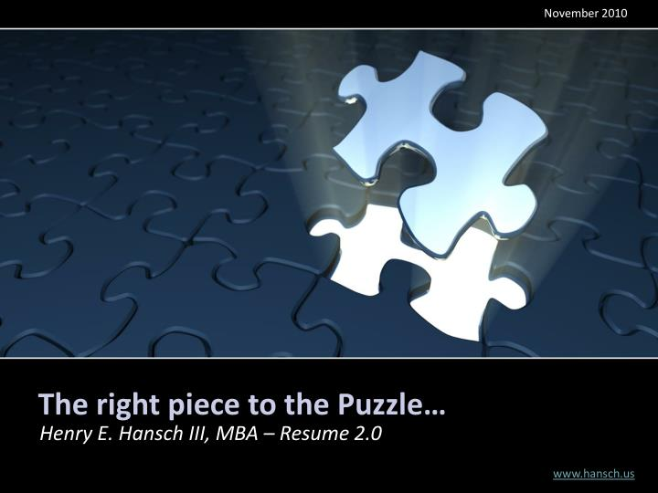 the right piece to the puzzle n.