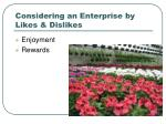 considering an enterprise by likes dislikes