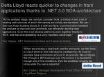 delta lloyd reacts quicker to changes in front applications thanks to net 3 0 soa architecture