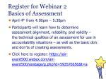 register for webinar 2 basics of assessment