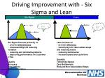 driving improvement with six sigma and lean