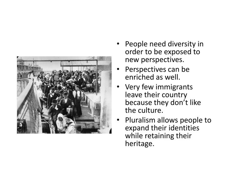 People need diversity in order to be exposed to new perspectives.