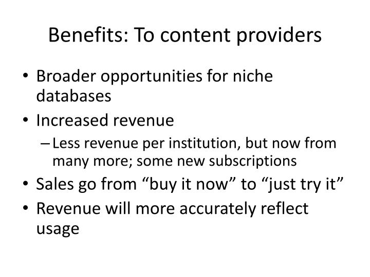 Benefits: To content providers
