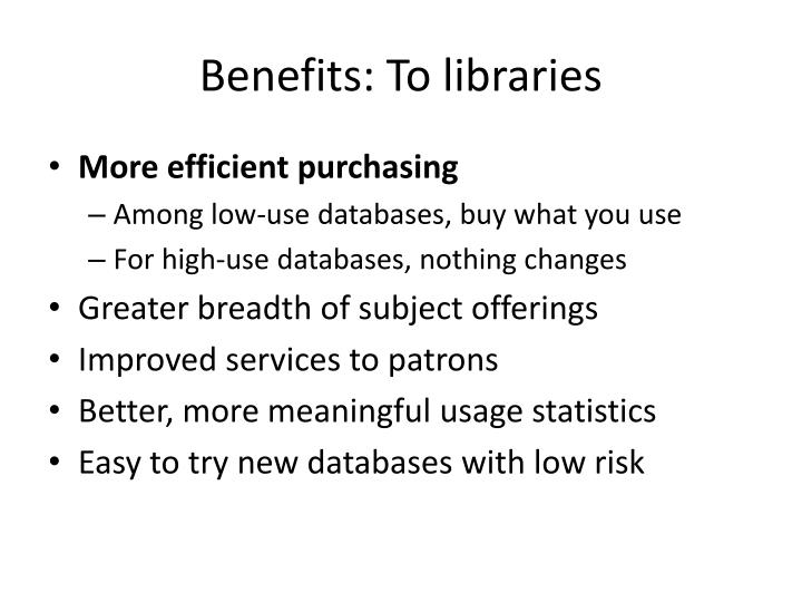 Benefits: To libraries