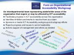 form an organizational a ccessibility w orkgroup