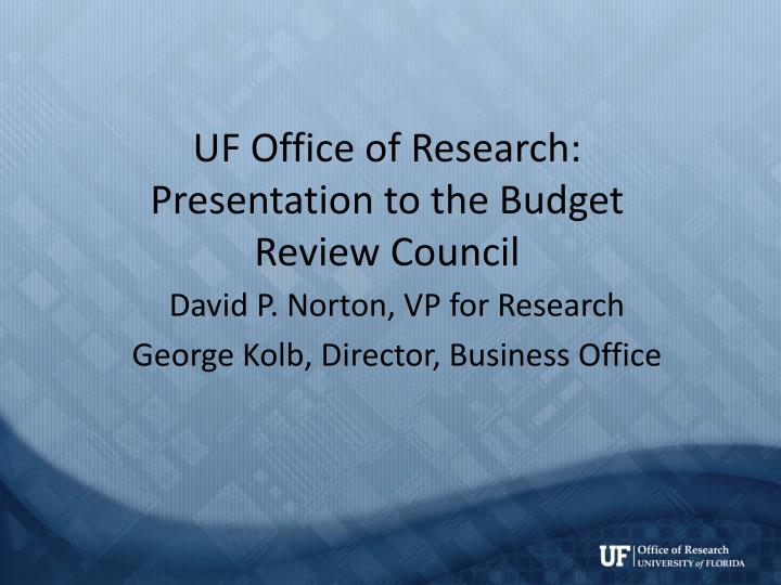 uf office of research presentation to the budget review council n.
