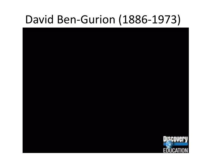 David Ben-Gurion (1886-1973)