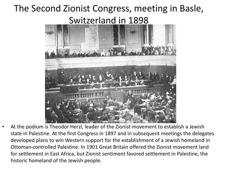 The Second Zionist Congress, meeting in Basle, Switzerland in 1898