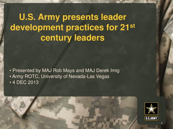 u s army presents leader development practices for 21 st century leaders n.