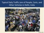 typical daily traffic jam of people carts and other vehicles in delhi india