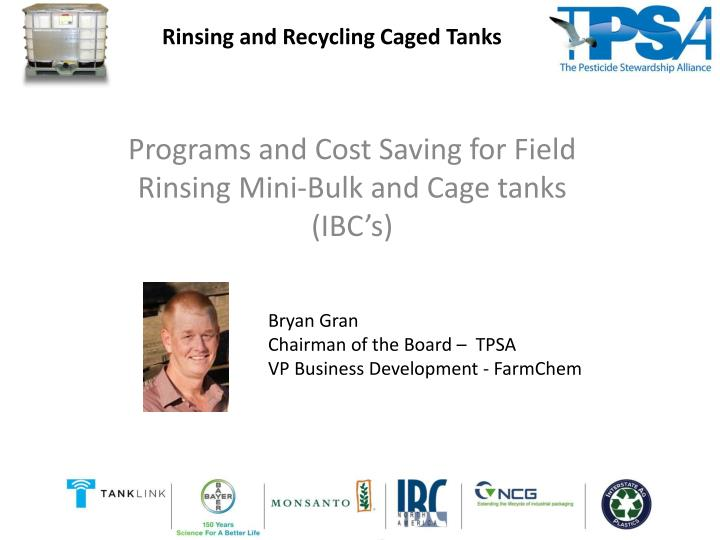 programs and cost saving for field rinsing mini bulk and cage tanks ibc s n.