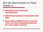 but the real answer to fiscal health is