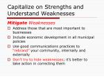 capitalize on strengths and understand weaknesses1