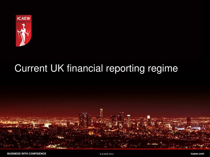 Current uk financial reporting regime