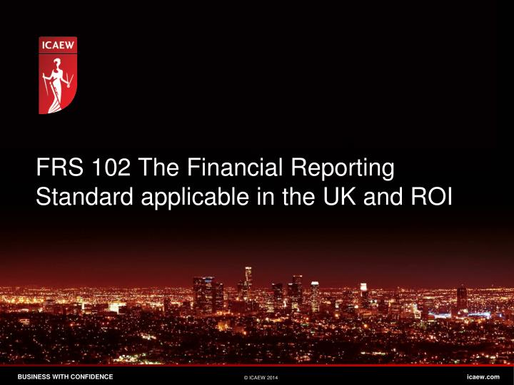 FRS 102 The Financial Reporting Standard applicable in the UK and ROI