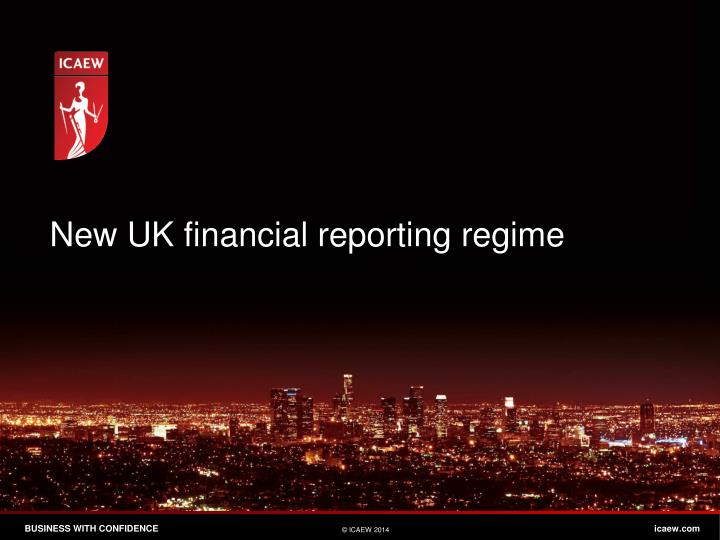 New UK financial reporting regime
