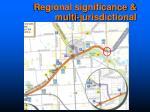 regional significance multi jurisdictional