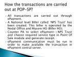 how the transactions are carried out at pop sp