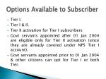 options available to subscriber
