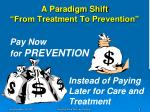 a paradigm shift from treatment to prevention