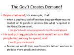 the gov t creates demand