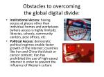 obstacles to overcoming the global digital divide1