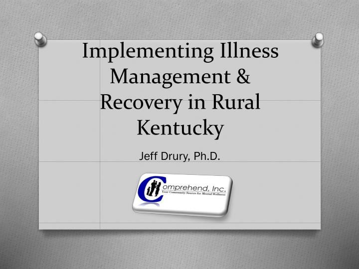 implementing illness management recovery in rural kentucky n.
