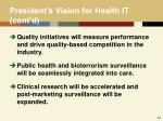 president s vision for health it cont d
