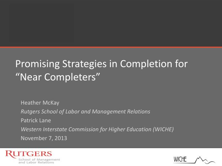 promising strategies in completion for near completers n.