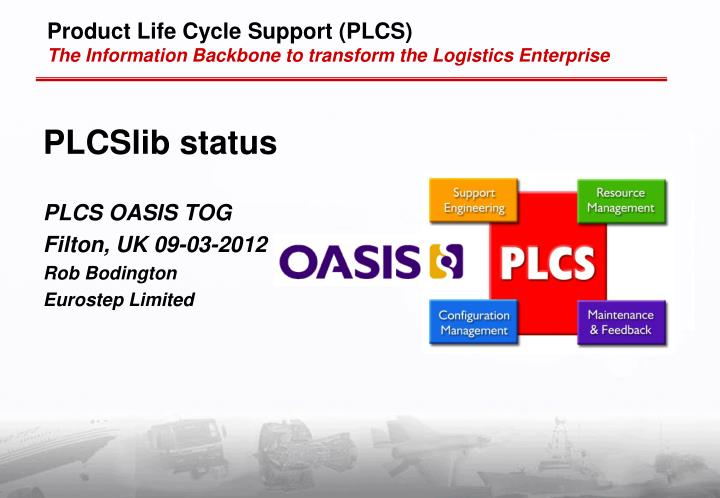 product life cycle support plcs the information backbone to transform the logistics enterprise n.