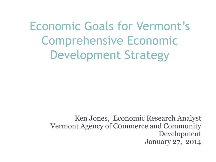 economic goals for vermont s comprehensive economic development strategy n.