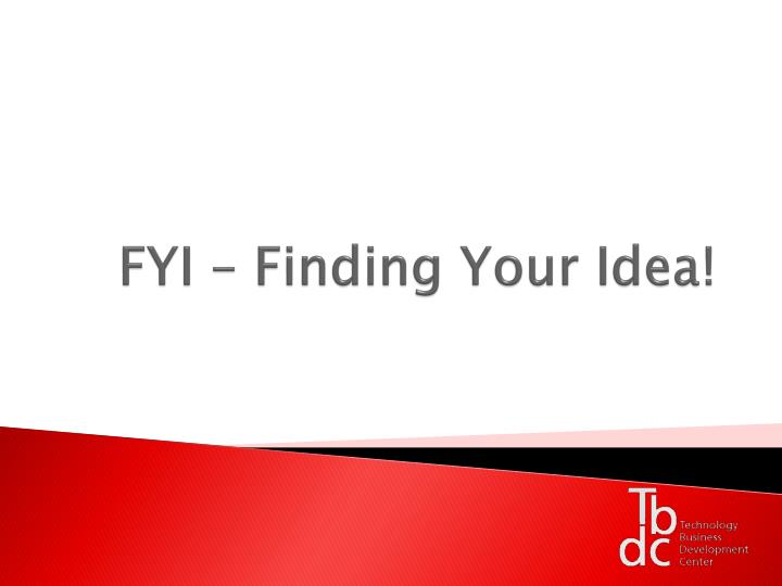 fyi finding your idea n.